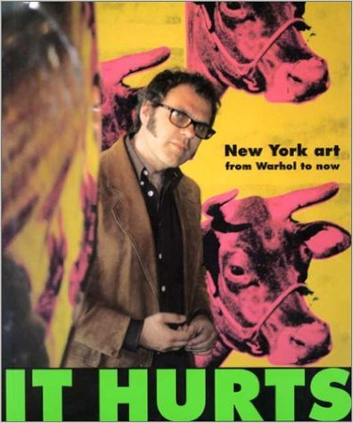 """It Hurts: New York Art from Warhol to Now"" by Matthew Collings with photographs by Ian MacMillan, published in 21"