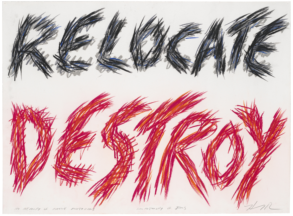 Relocate Destroy, In Memory of Native Americans, In Memory of Jews, 1987, Edgar Heap of Birds. Courtesy the Whitney.