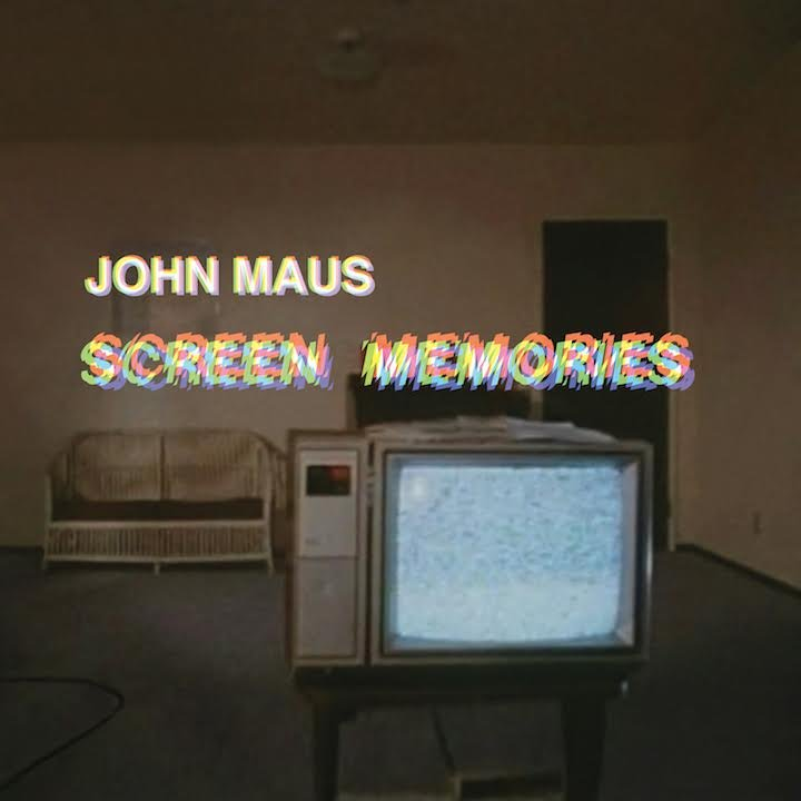 john-maus-screen-memories